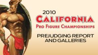 2010 IFBB CAL PRO PREJUDGING REPORT AND GALLERIES