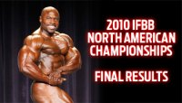 2010 IFBB NORTH AMERICAN CHAMPIONSHIPS FINAL RESULTS