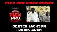 FLEX VIDEO: Dexter Jackson Trains ARMS!