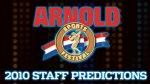 2010 ARNOLD CLASSIC: STAFF PREDICTIONS