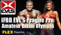 IFBB EVL'S PRAGUE PRO BODYBUILDING AND BIKINI CHAMPIONSHIPS AND AMATEUR BIKINI OLYMPIA