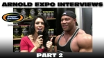 ARNOLD EXPO INTERVIEWS: PART 2!
