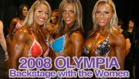 2008 OLYMPIA: BACKSTAGE WITH THE WOMEN