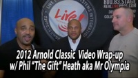Arnold Classic 2012 Final Wrap-Up with Mr Olympia Phil Heath