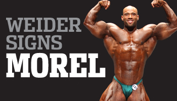 MOREL SIGNS WITH WEIDER!