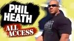 VIDEO: PHIL HEATH ALL ACCESS