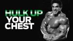 HULK UP YOUR CHEST