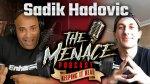 Sadik Hadovic On The Menace Podcast